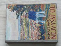 """Matesová - Nejvyšší cíl (1938) Román pro chlapce o """"mladých mužích"""" u Baťů"""