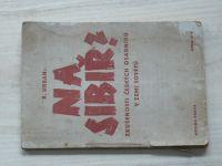 Urban - Na Sibiř? Zkušenosti českých osadníků v Zemi sovětů (1944)