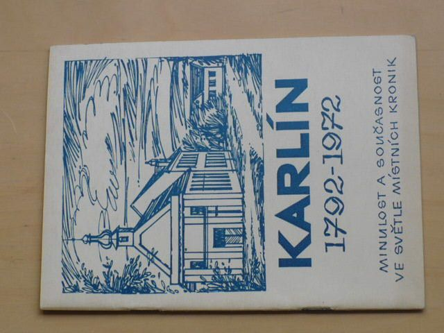 Karlín 1792-1972 - Jižní Morava minulost a současnost (1972)