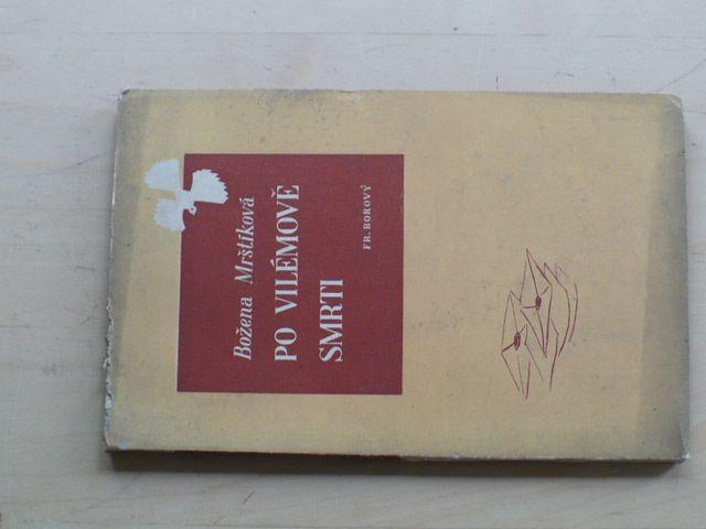 Mrštíková - Po Vilémově smrti (1946) Vzpomínky III. část