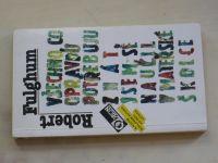 Fulghum - Všechno, co potřebuju znát, jsem se naučil v mateřské školce (1994)