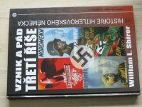 Shirer - Vznik a pád Třetí říše - Historie hitlerovského Německa (2006)