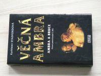 Stadfordová - Věčná ambra - Ambra a Bruce (1996)