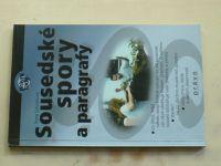 Schelleová - Sousedské spory a paragrafy (2001)