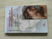 West - Teologie těla pro začátečníky - Stručný úvod do sexuální revoluce Jana Pavla II. (2010)