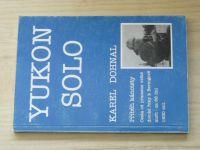 Karel Dohnal - Yukon Solo - Příběh kanoisty (1994)