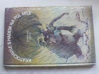 Ostěr - Kratochvíle s hadem na půl míle (1985)