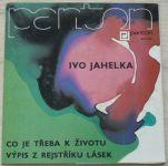 Ivo Jahelka – Co je třeba k životu / Výpis z rejstříku lásek (1986)