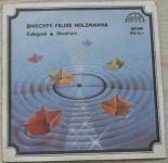 Šprechty Felixe Holzmanna - Kolegové • Akvarium / Svačina • Alibi / Náhodné setkání • Ukulele (1983)