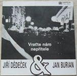 Jiří Dědeček & Jan Burian – Vraťte nám nepřítele (1990)
