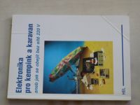 Elektronika pro kempink a karavan aneb jak se obejít bez sítě 220 V (1997)