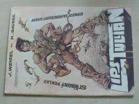 Weigel, Saudek - Lips Tullian - Stříbrný poklad; Konec Sahrbergovy bandy (1990)
