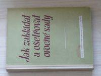 Smetáček a kol. - Jak zakládat a ošetřovat ovocné sady (SZN 19534)