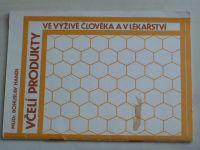 Handl - Včelí produkty ve výživě člověka a v lékařství (1986)