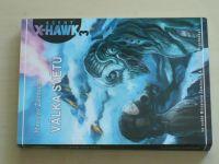 Žamboch, Hlávka - Agent X-Hawk 1-3 - Hitman; Zpěv lamie; Válka světů (2010-19) 3 knihy