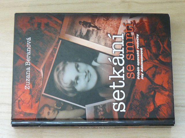 Beranová - Setkání se smrtí - Příběh opavské rodačky Joy Adamsové ((2007)