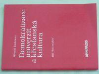 Lobkowicz - Demokratizace univerzit a křesťanská kultura - Tři přednášky (1991)