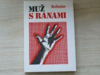 Bohuslav - Muž z ranami (1992) slovensky