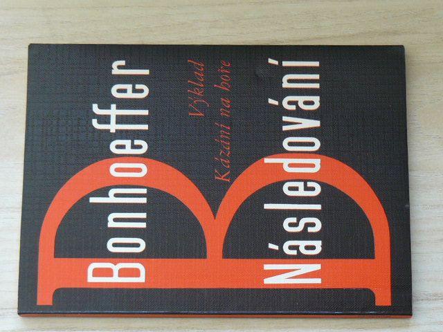 Bonhoeffer - Následování - výklad Kázání na hoře (nedatováno)