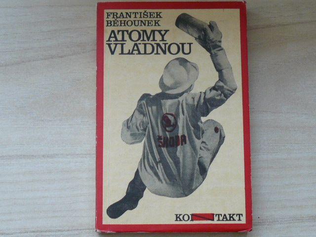 František Běhounek - Atomy vládnou (1972) Člověk v atomovém věku