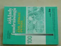 Ledvinová, Pešta - Základy fundraisingu aneb jak získat peníze na prospěšnou činnost (1996)