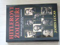 Lucas - Hitlerovi žoldnéři - Mistři německé válečné mašinérie 1939-1945 (2000)