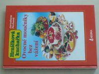 Pechová - Hrníčková kuchařka - Ovocné moučníky bez vážení (1997)