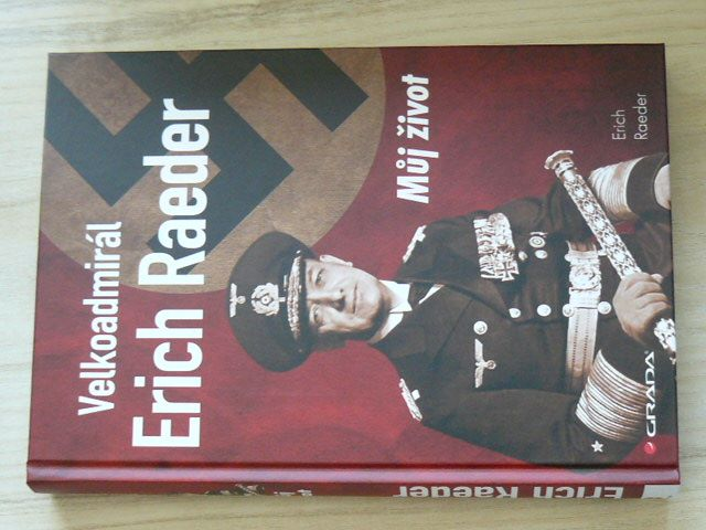 Raeder - Velkoadmirál Erich Raeder - Můj život (2014)