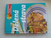 Dělená strava - Minutové recepty připravené za 10 až 30 minut