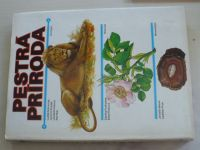 Dobroruka, Podhajská, Bauer - Pestrá príroda - zoologie, botanika, mineralogie (1984) slovensky
