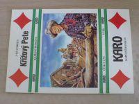 Karo 1 - O´Brien - Křížový Pete (1991)