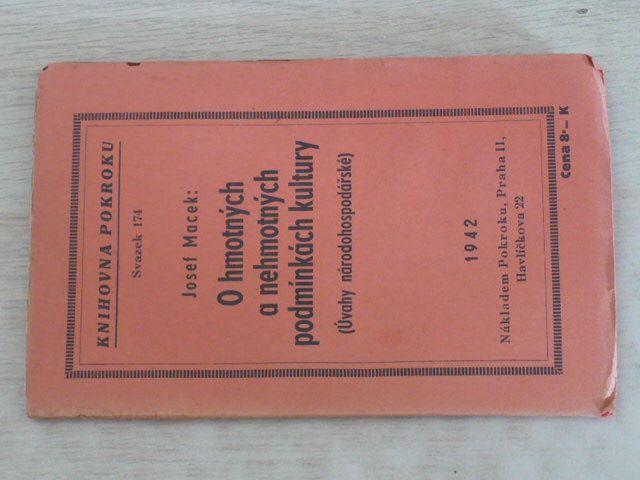 Knihovna Pokroku sv. 174 - Macek - O hmotných a nehmotných podmínkách kultury (1942)