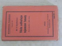 Knihovna Pokroku sv. 175 - Santholzer - Věda odhaluje tajemství hmoty (1943)