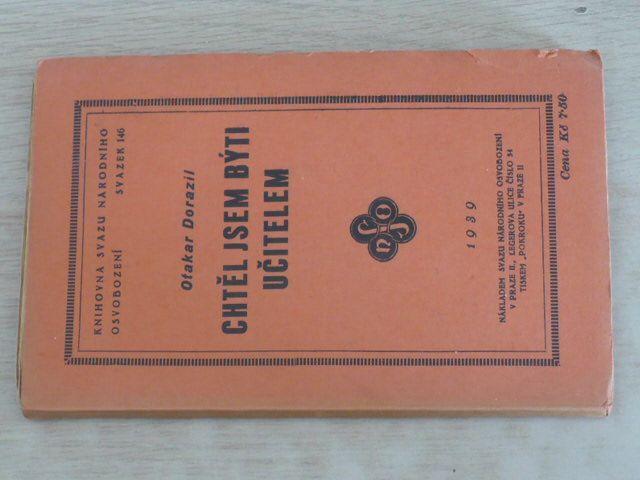 Knihovna Svazu národního osvobození sv. 146 - Dorazil - Chtěl jsem býti učitelem (1939)