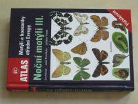 Motýli a housenky střední Evropy - Noční motýli III. (2012)