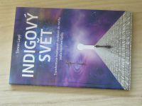 Simon Loyd - Indigový svět - Transformace kreativních myšlenek do reality podle kvantové fyziky