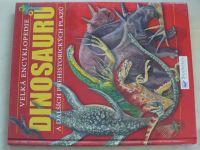 Velká encyklopedie dinosaurů a dalších prehistorických plazů (2010)