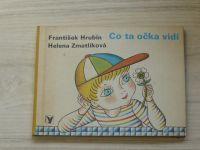 Hrubín, Zmatlíková - Co ta očka vidí (1983)