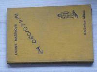 """Leont. Mašínová - Za dědictvím (1936) Román chlapce. Knižnice """"Mládí"""""""
