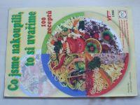 Co jsem nakoupili, to si uvaříme - 100 receptů (2002)