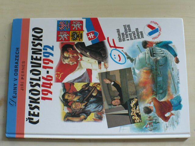 Dějiny v obrazech - Pernes - Československo 1946-1992 (1999)