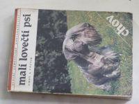 Malí lovečtí psi - Chov a výcvik (1988)