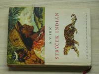 A.V.Frič - Strýček indián - dobrodružství lovce v Gran Chaku (1965) il. Zd. Burian