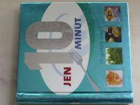 Jen 10 minut - 77 rychlých receptů (2010)