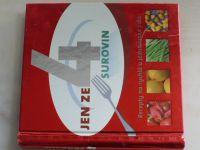 Jen ze 4 surovin - Recepty na rychlá a jednoduchá jídla (2010)