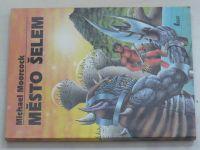 Moorcock - Michael Kane 1 - Město šelem (1992)