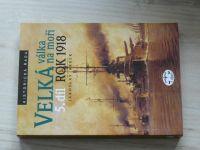 Hrbek - Velká válka na moři - 5. díl - Rok 1918 (2002)