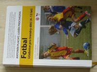 Plachý, Procházka - Fotbal - Učebnice pro trenéry dětí 4 - 13 let (2014)