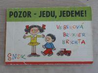 Brukner - Pozor - Jedu, jedeme! (1969)