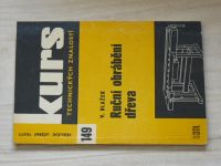 Kurs 149 - Blažek - Ruční obrábění dřeva (1972)